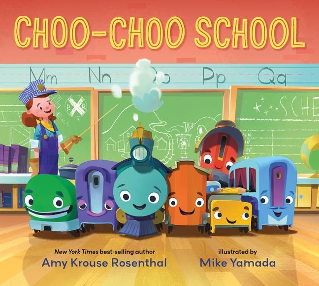 Choo-Choo School by Amy Krouse Rosenthal