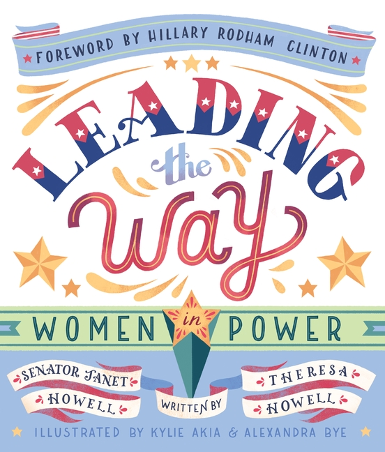 Leading the Way: Women in Power by Janet Howell, Theresa Howell